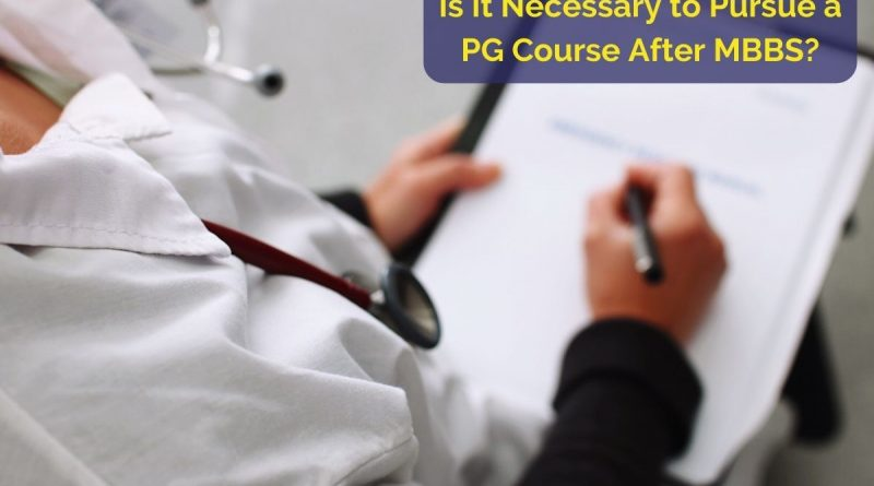 It Necessary to Pursue a PG Course After MBBS